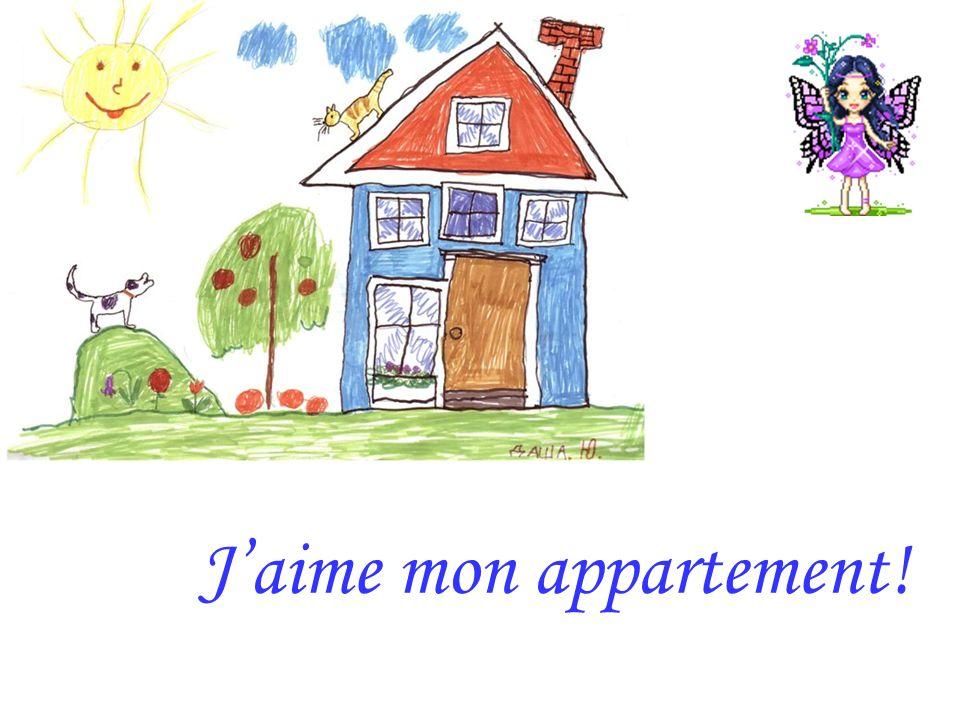 Jaime mon appartement!