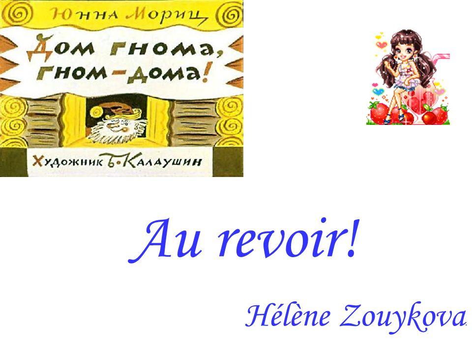 Au revoir! Hélène Zouykova.