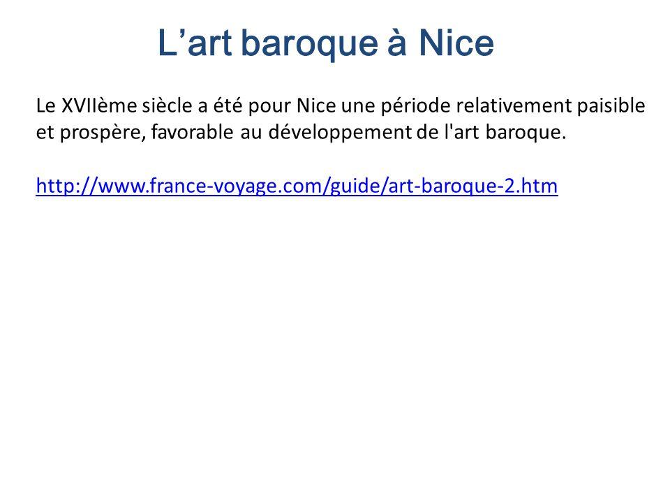 Le XVIIème siècle a été pour Nice une période relativement paisible et prospère, favorable au développement de l'art baroque. http://www.france-voyage