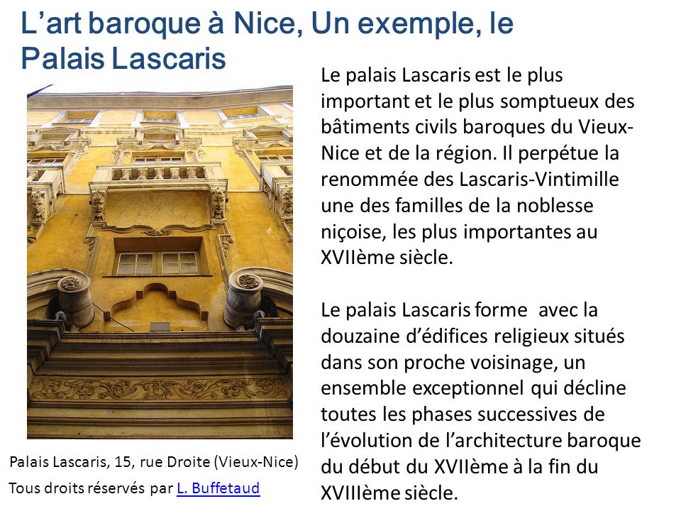 Tous droits réservés par L. BuffetaudL. Buffetaud Le palais Lascaris est le plus important et le plus somptueux des bâtiments civils baroques du Vieux