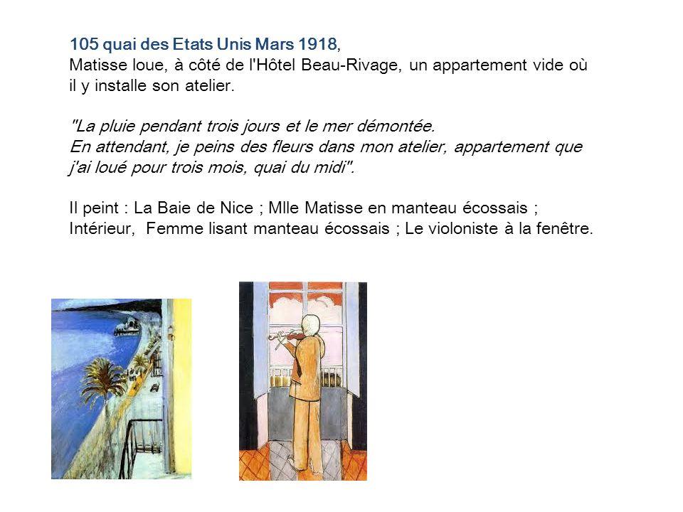 105 quai des Etats Unis Mars 1918, Matisse loue, à côté de l'Hôtel Beau-Rivage, un appartement vide où il y installe son atelier.