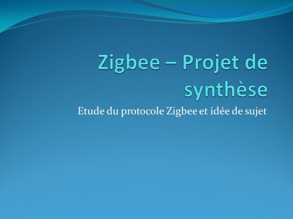 Etude du protocole Zigbee et idée de sujet