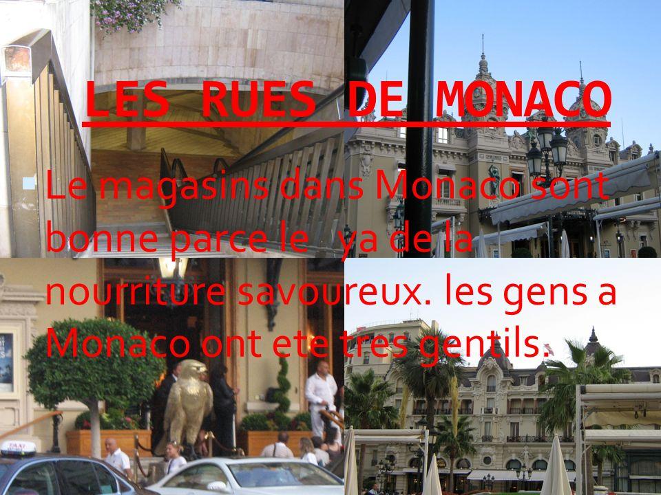 LES RUES DE MONACO Le magasins dans Monaco sont bonne parce le ya de la nourriture savoureux.