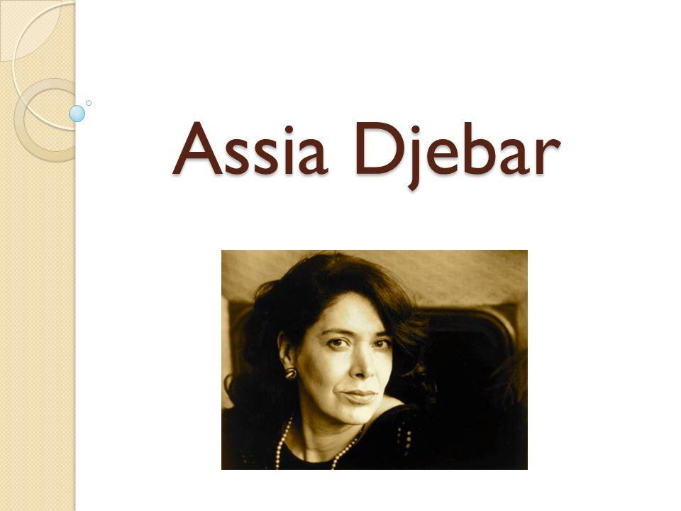 À Propos de Assia Djebar Elle est née Fatima-Zohra Imalayen en Algérie.