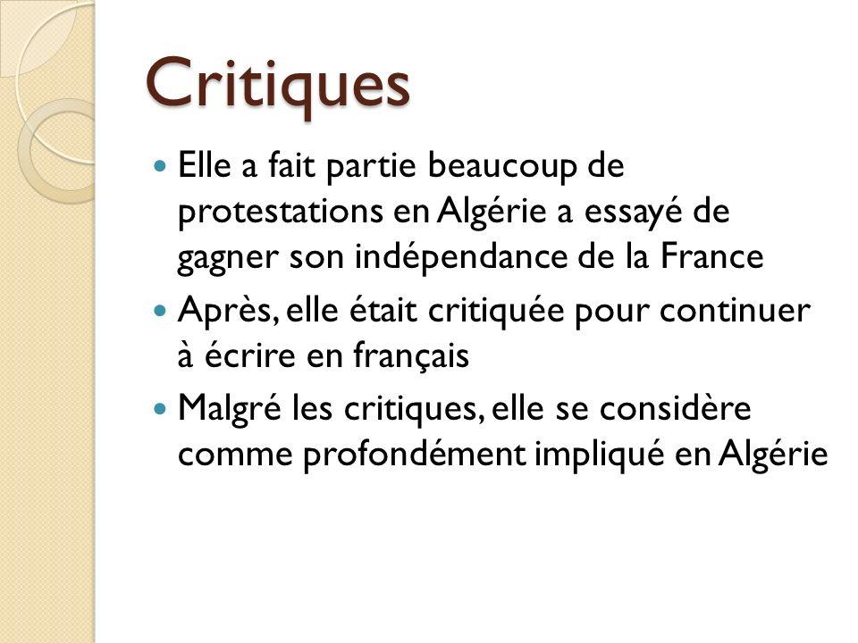 Critiques Elle a fait partie beaucoup de protestations en Algérie a essayé de gagner son indépendance de la France Après, elle était critiquée pour co