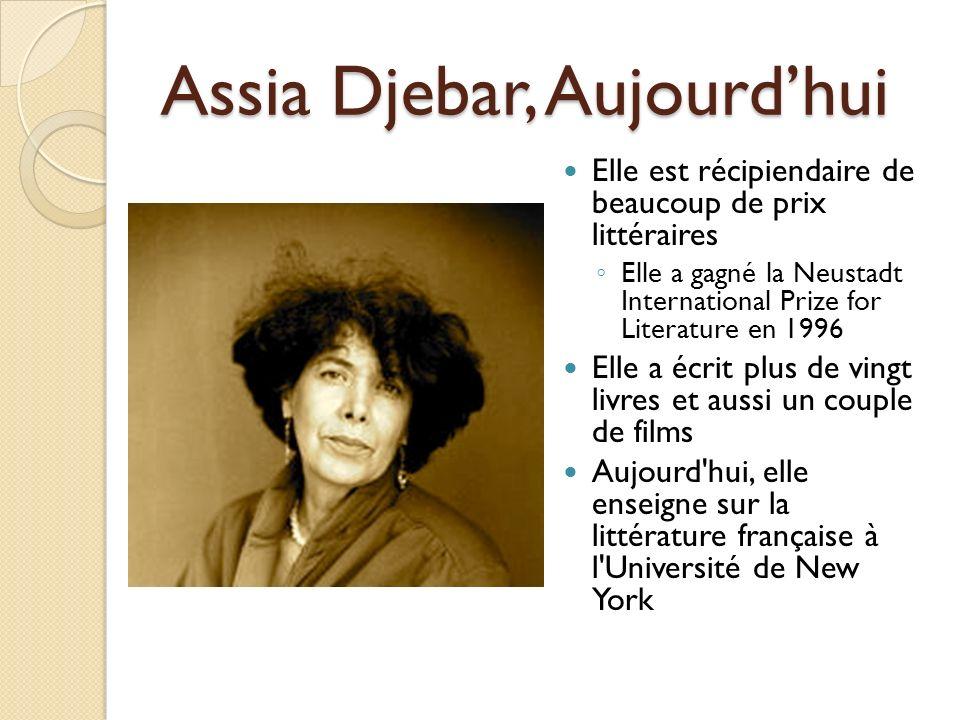 Assia Djebar, Aujourdhui Elle est récipiendaire de beaucoup de prix littéraires Elle a gagné la Neustadt International Prize for Literature en 1996 El