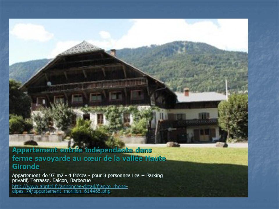 Appartement entrée indépendante dans ferme savoyarde au cœur de la vallée Haute Gironde Appartement de 97 m2 - 4 Pièces - pour 8 personnes Les + Parki