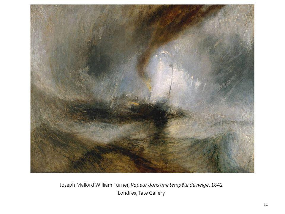 Joseph Mallord William Turner, Vapeur dans une tempête de neige, 1842 Londres, Tate Gallery 11