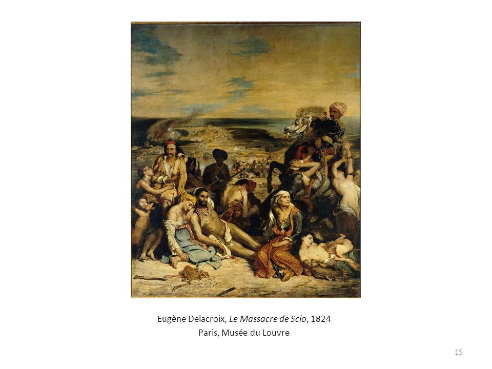 Eugène Delacroix, Le Massacre de Scio, 1824 Paris, Musée du Louvre 15