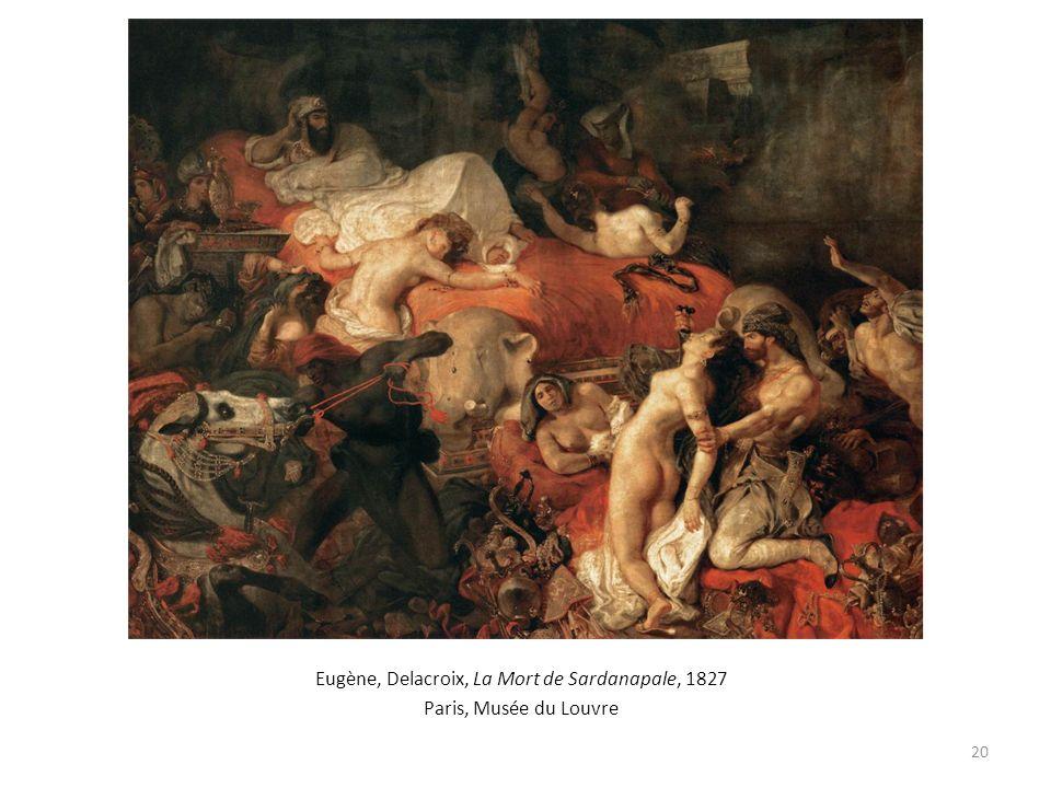 Eugène, Delacroix, La Mort de Sardanapale, 1827 Paris, Musée du Louvre 20
