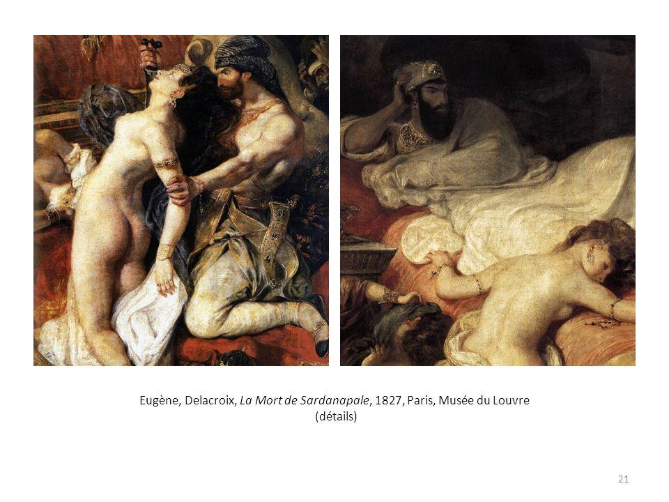 Eugène, Delacroix, La Mort de Sardanapale, 1827, Paris, Musée du Louvre (détails) 21