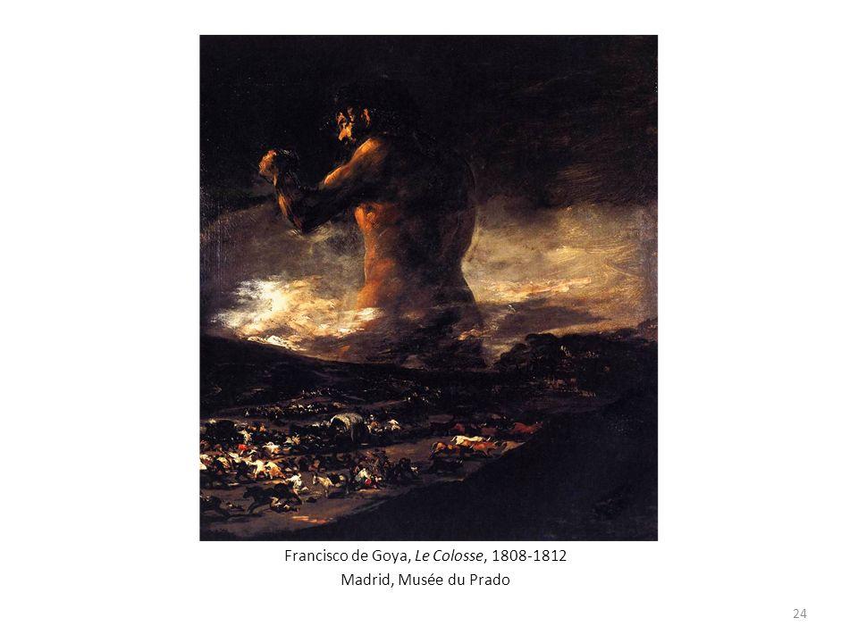 Francisco de Goya, Le Colosse, 1808-1812 Madrid, Musée du Prado 24