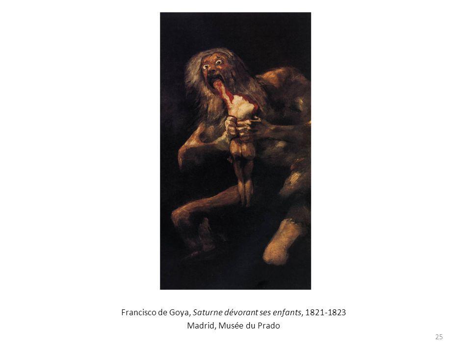 Francisco de Goya, Saturne dévorant ses enfants, 1821-1823 Madrid, Musée du Prado 25