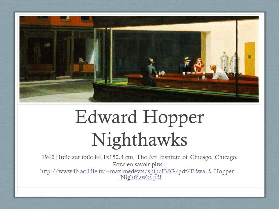 Edward Hopper Nighthawks 1942 Huile sur toile 84,1x152,4 cm. The Art Institute of Chicago, Chicago. Pour en savoir plus : http://www4b.ac-lille.fr/~ma