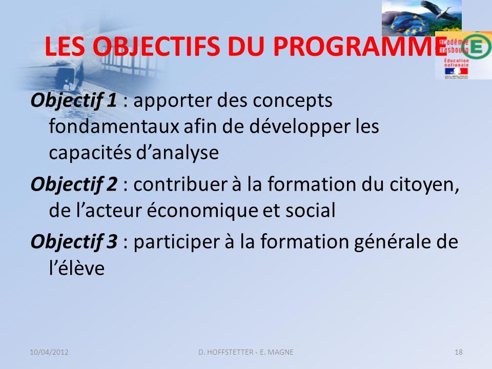 LES OBJECTIFS DU PROGRAMME Objectif 1 : apporter des concepts fondamentaux afin de développer les capacités danalyse Objectif 2 : contribuer à la form