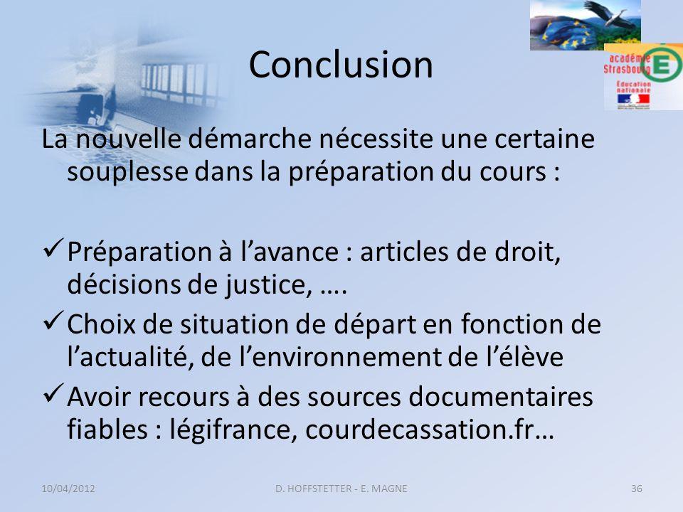 Conclusion La nouvelle démarche nécessite une certaine souplesse dans la préparation du cours : Préparation à lavance : articles de droit, décisions d