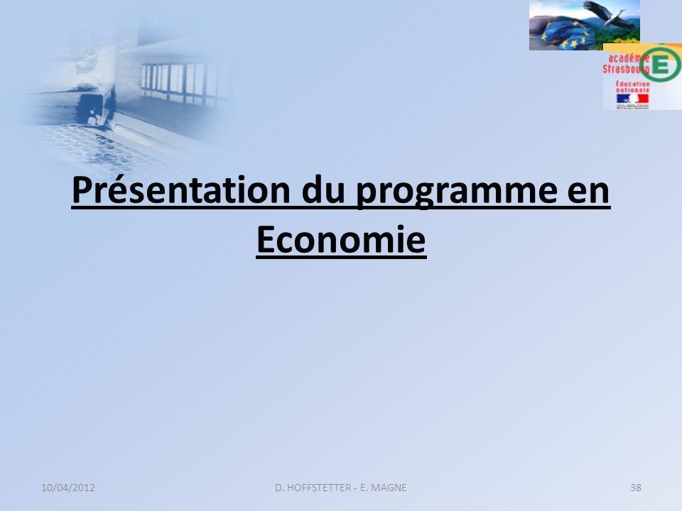 Présentation du programme en Economie 10/04/2012D. HOFFSTETTER - E. MAGNE38