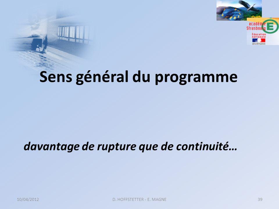 Sens général du programme davantage de rupture que de continuité… 10/04/2012D. HOFFSTETTER - E. MAGNE39