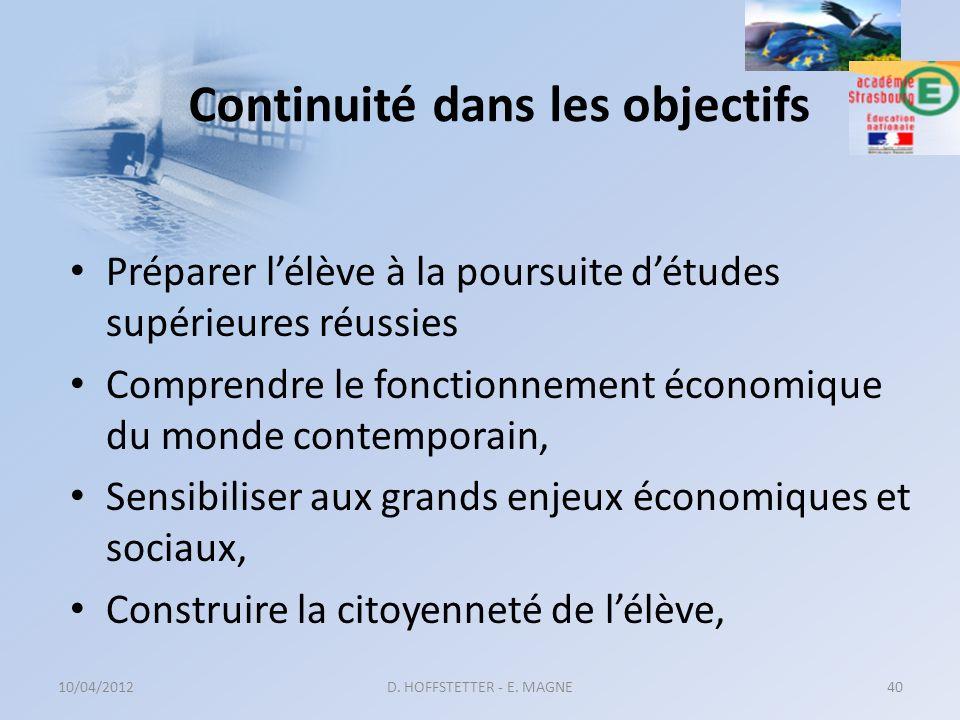 Continuité dans les objectifs Préparer lélève à la poursuite détudes supérieures réussies Comprendre le fonctionnement économique du monde contemporai