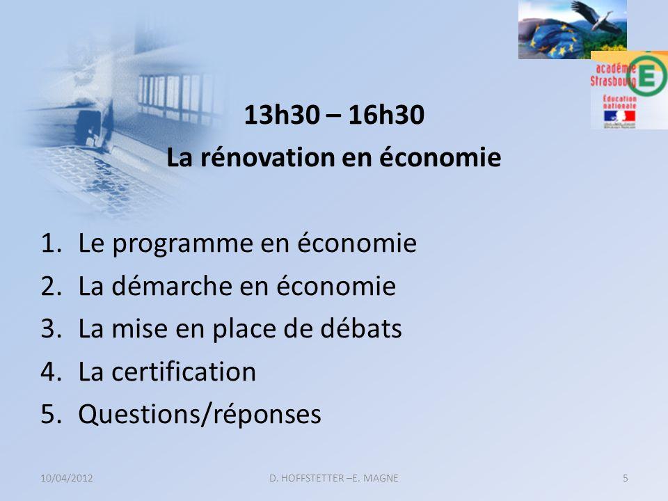 13h30 – 16h30 La rénovation en économie 1.Le programme en économie 2.La démarche en économie 3.La mise en place de débats 4.La certification 5.Questio