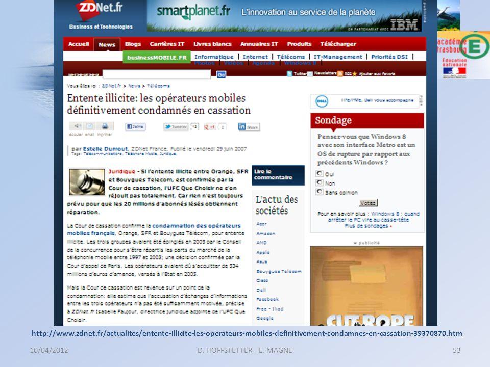 http://www.zdnet.fr/actualites/entente-illicite-les-operateurs-mobiles-definitivement-condamnes-en-cassation-39370870.htm 10/04/2012D. HOFFSTETTER - E