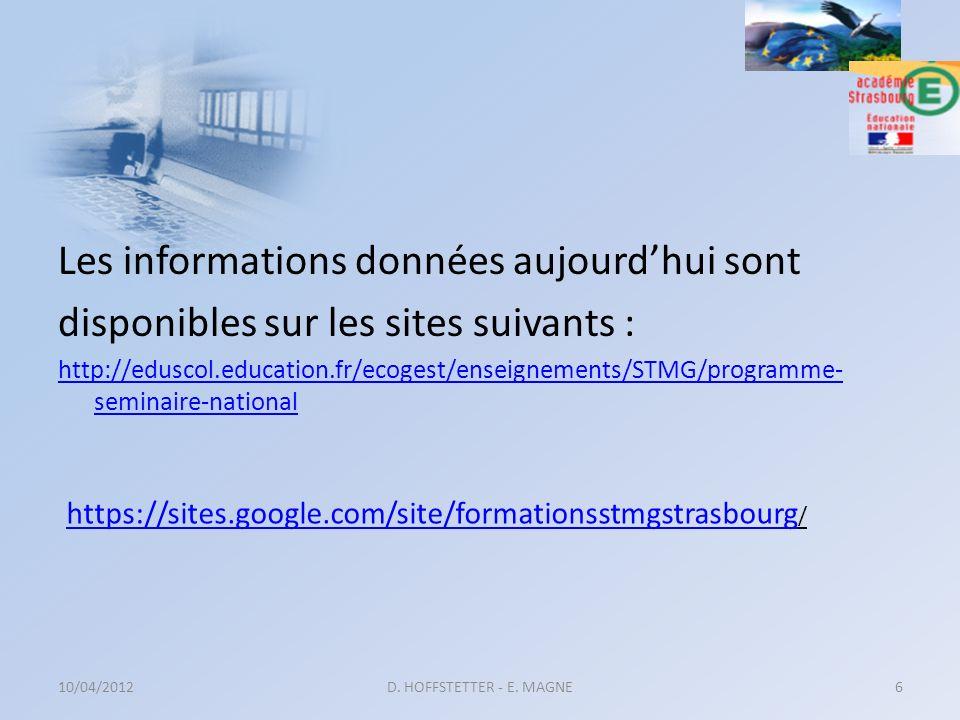 Les informations données aujourdhui sont disponibles sur les sites suivants : http://eduscol.education.fr/ecogest/enseignements/STMG/programme- semina