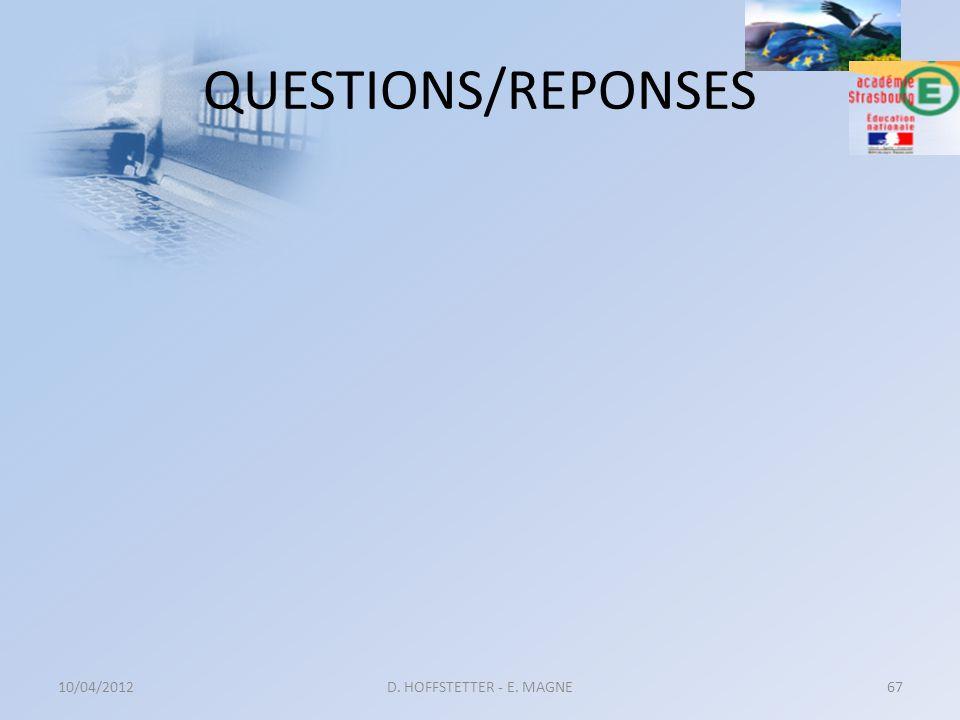 10/04/2012D. HOFFSTETTER - E. MAGNE67 QUESTIONS/REPONSES
