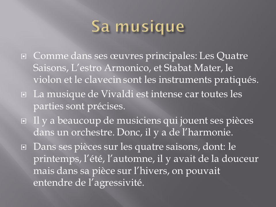 Comme dans ses œuvres principales: Les Quatre Saisons, Lestro Armonico, et Stabat Mater, le violon et le clavecin sont les instruments pratiqués.