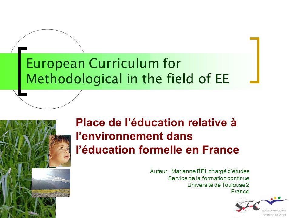 Auteur : Marianne BEL chargé détudes Service de la formation continue Université de Toulouse 2 France Place de léducation relative à lenvironnement da