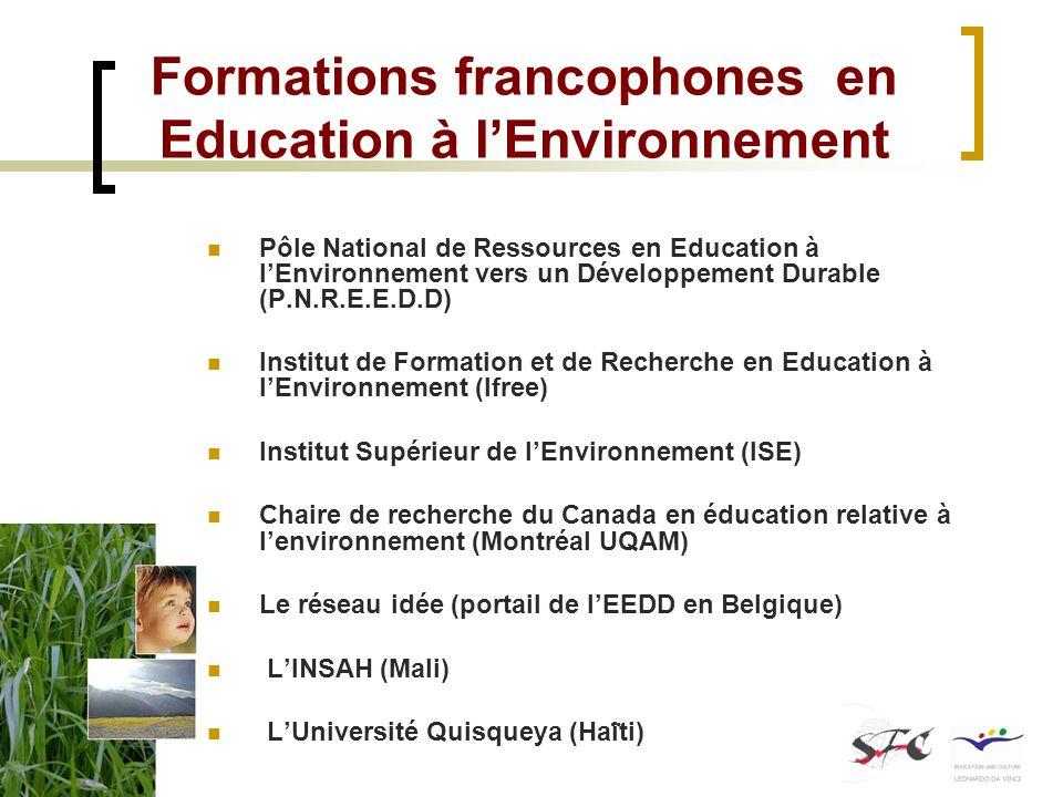 Formations francophones en Education à lEnvironnement Pôle National de Ressources en Education à lEnvironnement vers un Développement Durable (P.N.R.E