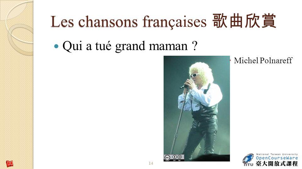 Les chansons fran Les chansons françaises Qui a tué grand maman ? Michel Polnareff 14