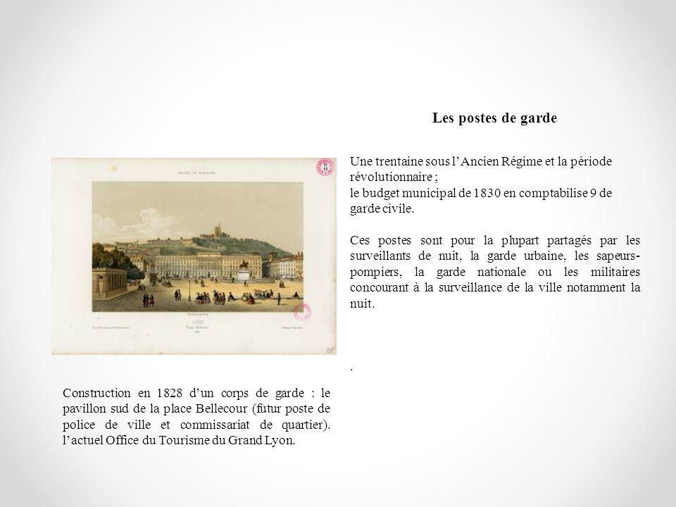 Les postes de garde Une trentaine sous lAncien Régime et la période révolutionnaire ; le budget municipal de 1830 en comptabilise 9 de garde civile. C