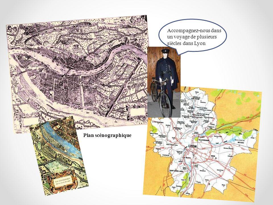 Accompagnez-nous dans un voyage de plusieurs siècles dans Lyon Plan scénographique