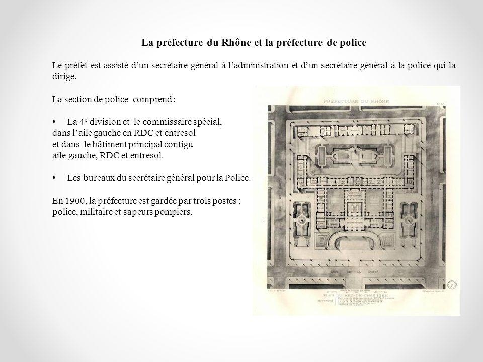 La préfecture du Rhône et la préfecture de police Le préfet est assisté dun secrétaire général à ladministration et dun secrétaire général à la police