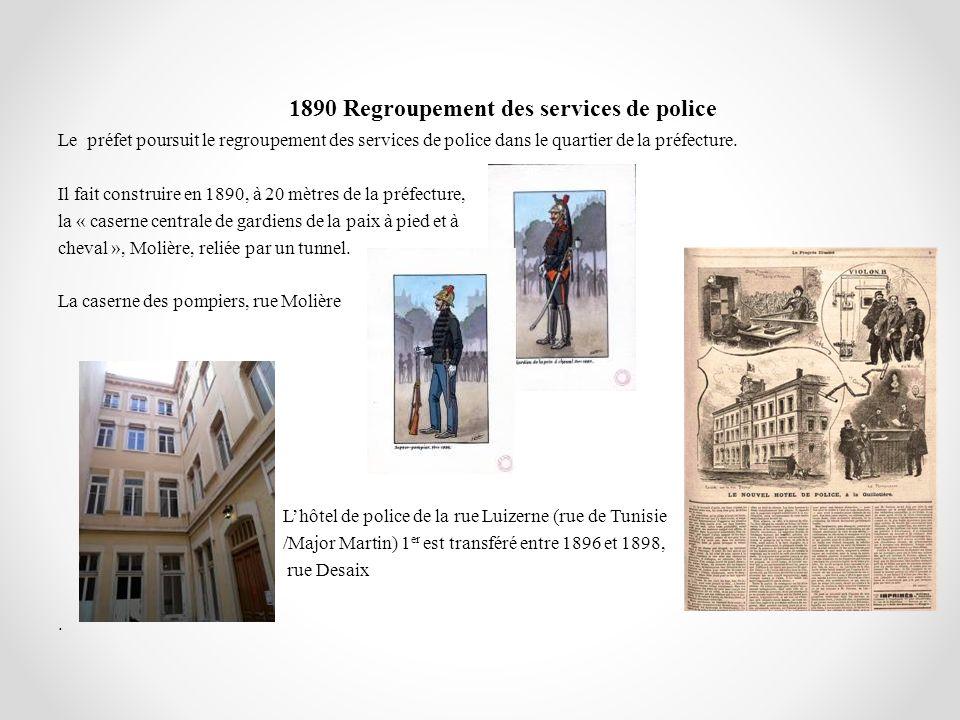 Le préfet poursuit le regroupement des services de police dans le quartier de la préfecture. Il fait construire en 1890, à 20 mètres de la préfecture,