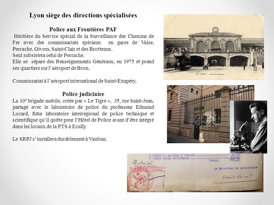. Lyon siège des directions spécialisées Police aux Frontières PAF Héritière du Service spécial de la Surveillance des Chemins de Fer avec des commiss