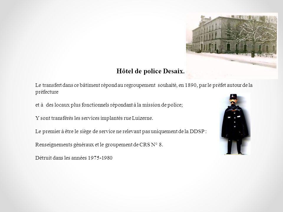 Hôtel de police Desaix. Le transfert dans ce bâtiment répond au regroupement souhaité, en 1890, par le préfet autour de la préfecture et à des locaux