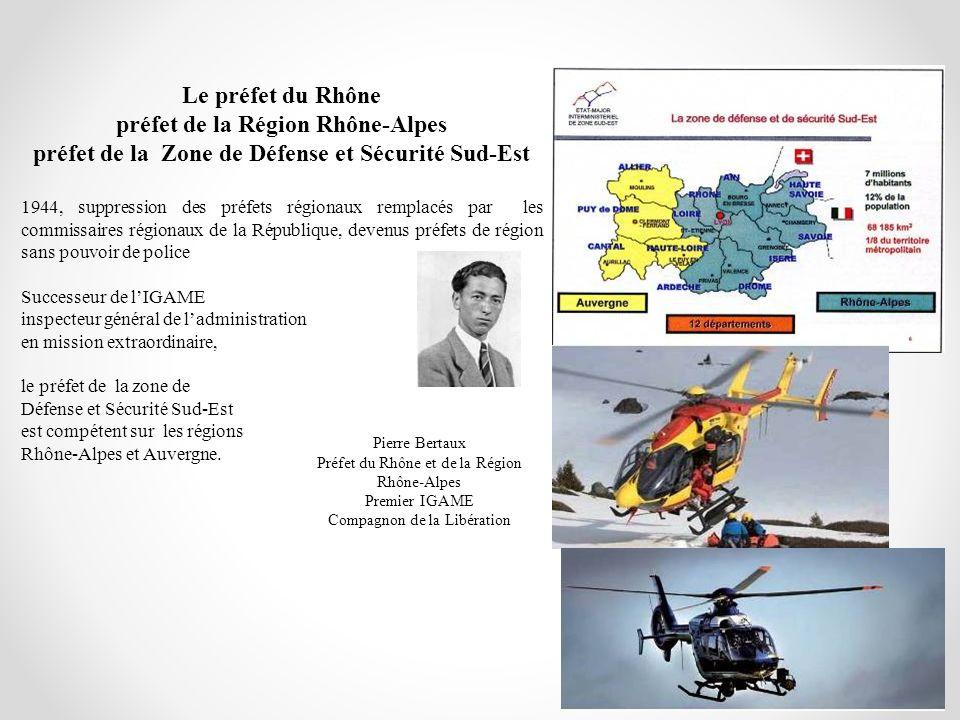 Le préfet du Rhône préfet de la Région Rhône-Alpes préfet de la Zone de Défense et Sécurité Sud-Est 1944, suppression des préfets régionaux remplacés