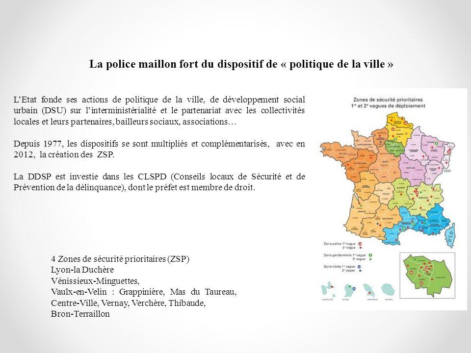 La police maillon fort du dispositif de « politique de la ville » LEtat fonde ses actions de politique de la ville, de développement social urbain (DS