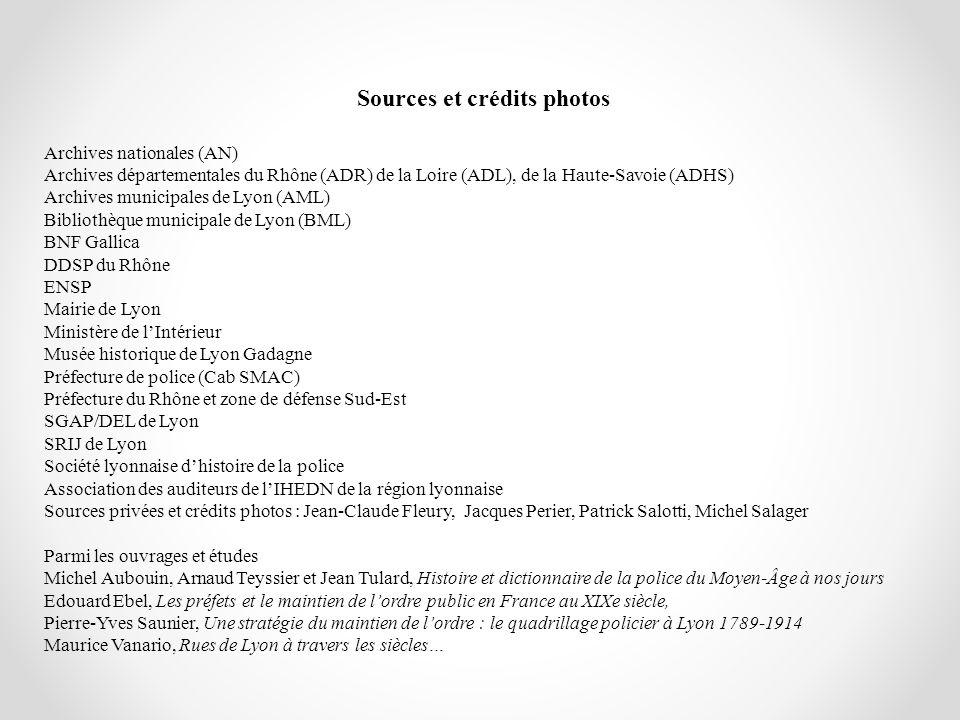 Sources et crédits photos Archives nationales (AN) Archives départementales du Rhône (ADR) de la Loire (ADL), de la Haute-Savoie (ADHS) Archives munic