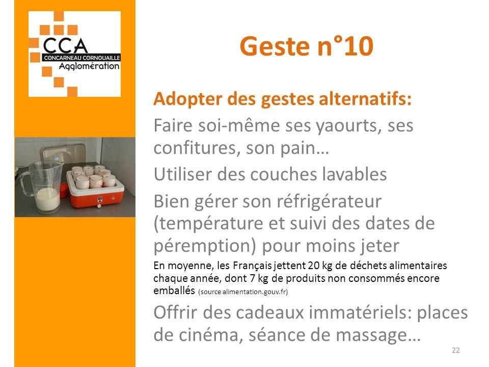 Geste n°10 Adopter des gestes alternatifs: Faire soi-même ses yaourts, ses confitures, son pain… Utiliser des couches lavables Bien gérer son réfrigér