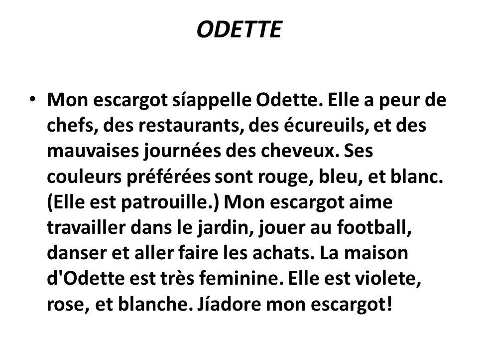 ODETTE Mon escargot síappelle Odette.