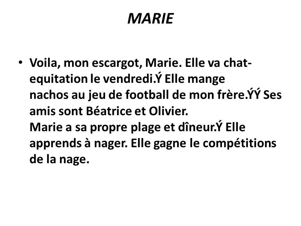 MARIE Voila, mon escargot, Marie.