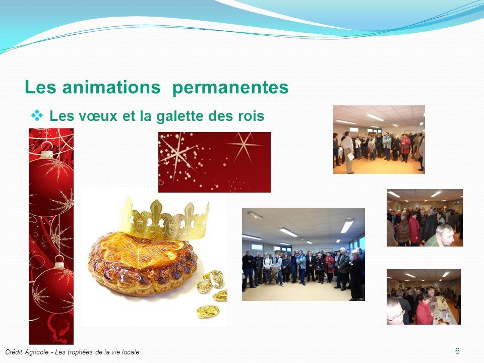 Crédit Agricole - Les trophées de la vie locale Les animations permanentes Les vœux et la galette des rois 6