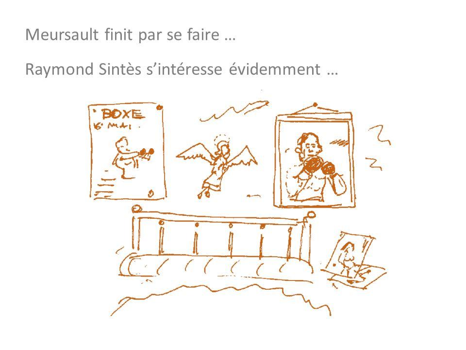 Meursault finit par se faire … Raymond Sintès sintéresse évidemment …