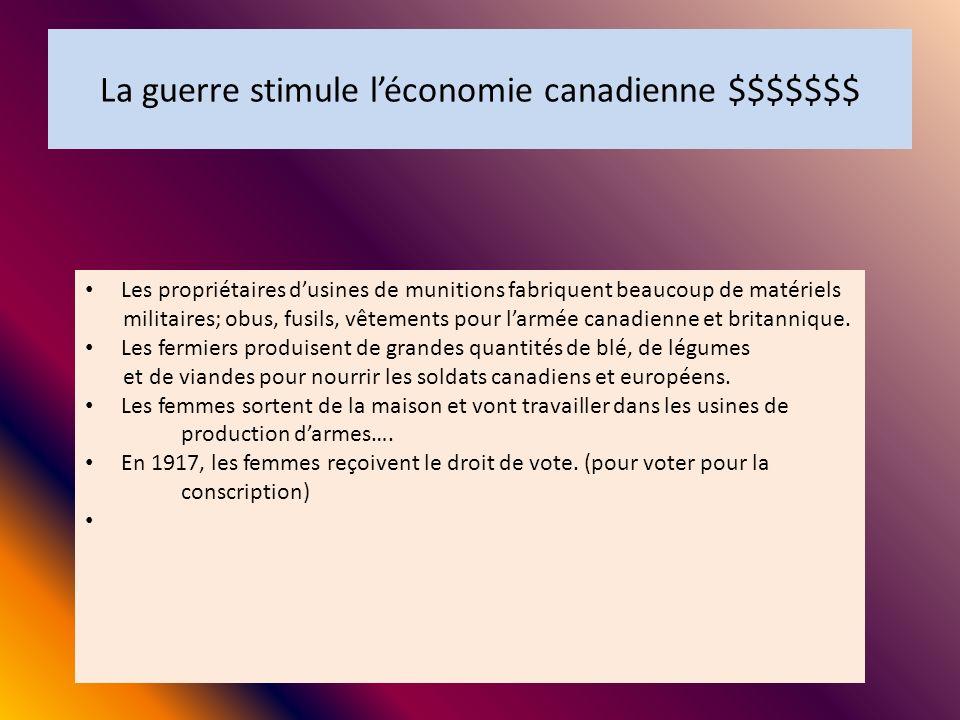 La guerre stimule léconomie canadienne $$$$$$$ Les propriétaires dusines de munitions fabriquent beaucoup de matériels militaires; obus, fusils, vêtem