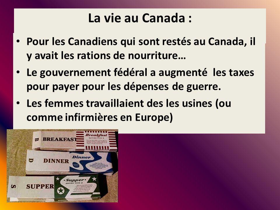 La vie au Canada : Pour les Canadiens qui sont restés au Canada, il y avait les rations de nourriture… Le gouvernement fédéral a augmenté les taxes po