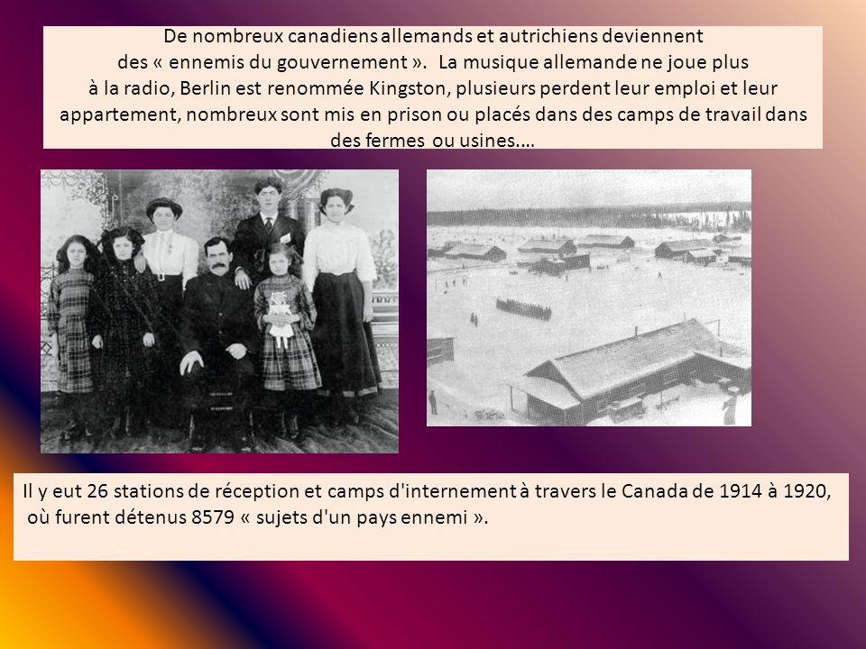 De nombreux canadiens allemands et autrichiens deviennent des « ennemis du gouvernement ». La musique allemande ne joue plus à la radio, Berlin est re