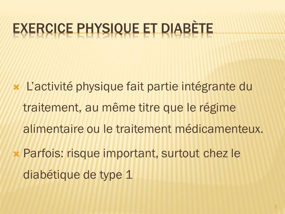 Lactivité physique fait partie intégrante du traitement, au même titre que le régime alimentaire ou le traitement médicamenteux.