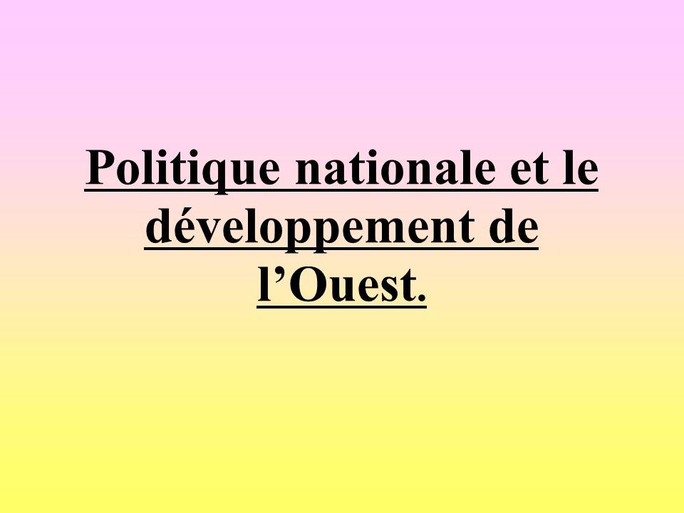 Politique nationale et le développement de lOuest.